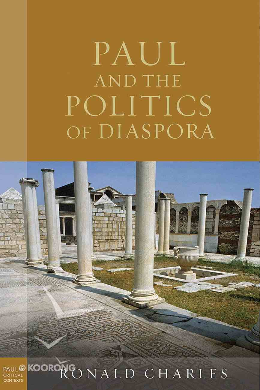 Paul and the Politics of Diaspora (Paul In Critical Contexts Series) eBook