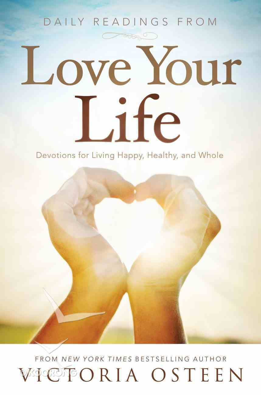 Daily Readings From Love Your Life eBook