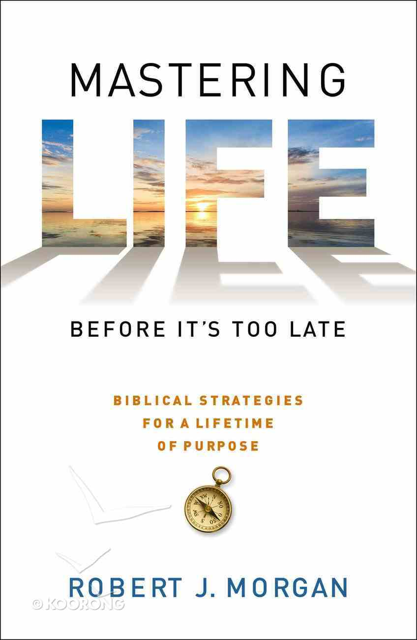 Mastering Life Before It's Too Late Hardback