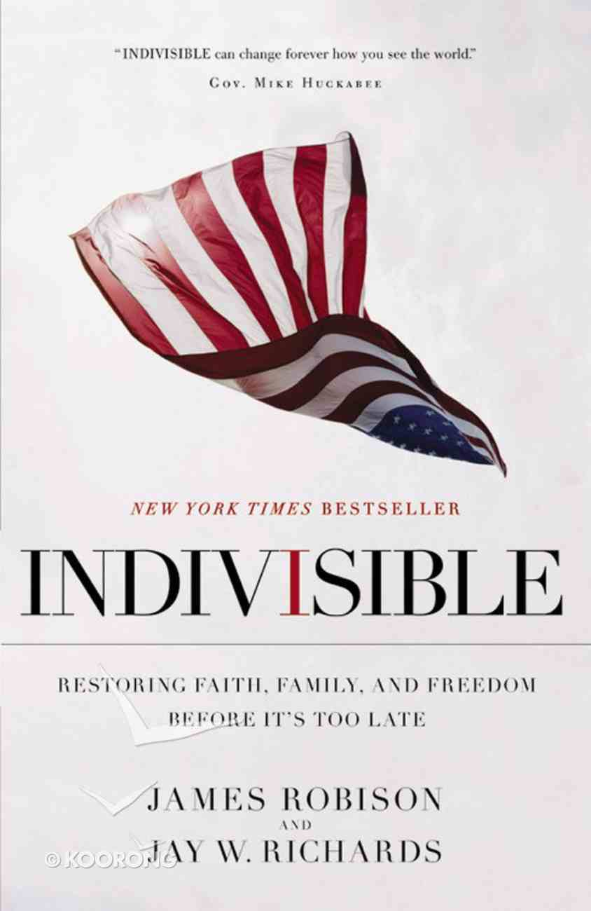 Indivisible: Restoring Faith, Family, and Freedom Before It's Too Late eBook