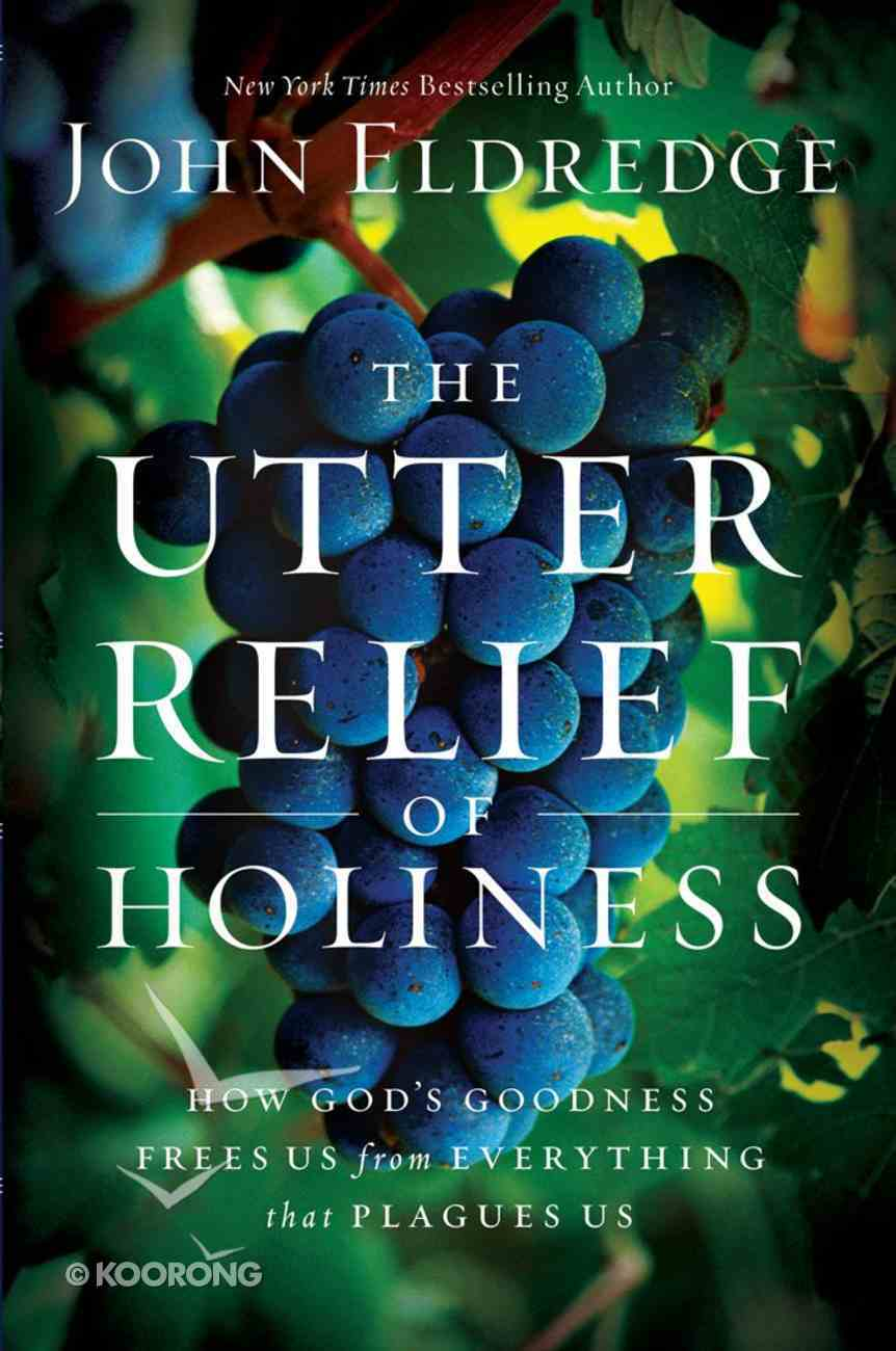The Utter Relief of Holiness eBook