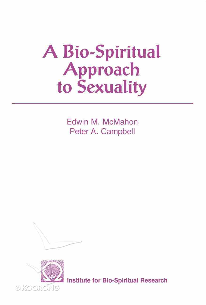 A Bio-Spiritual Approach to Sexuality eBook