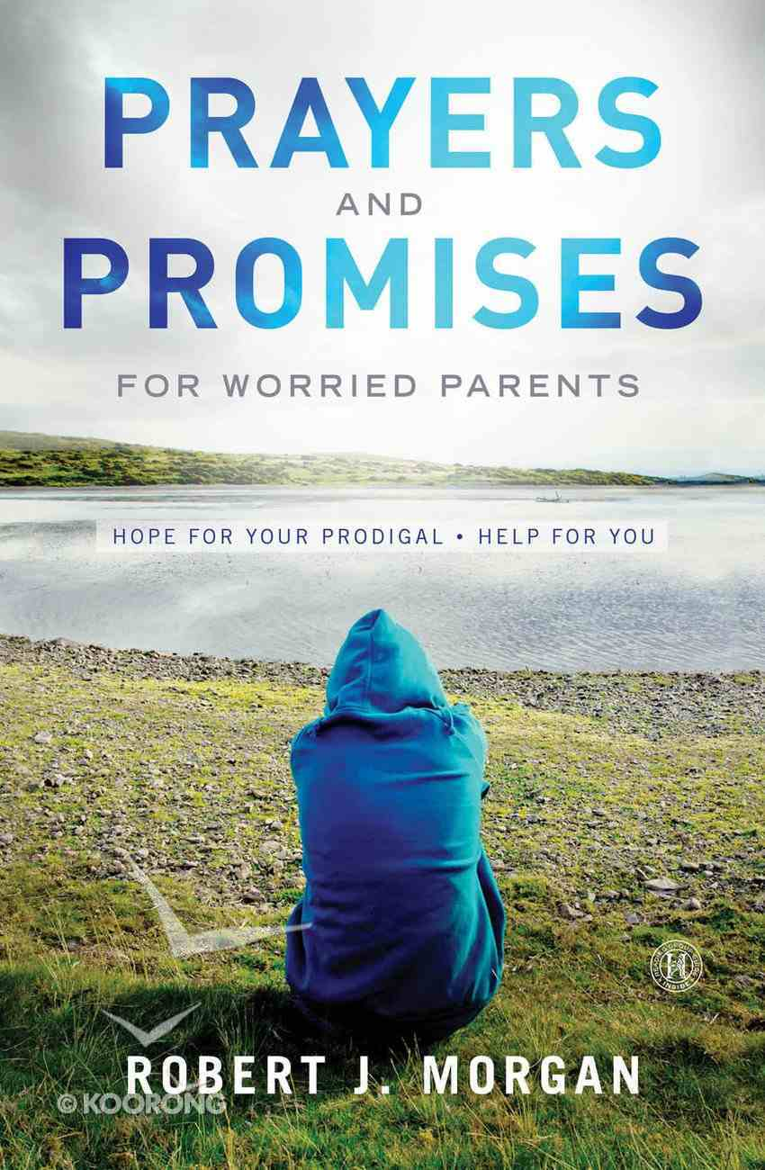 Prayers and Promises For Worried Parents eBook