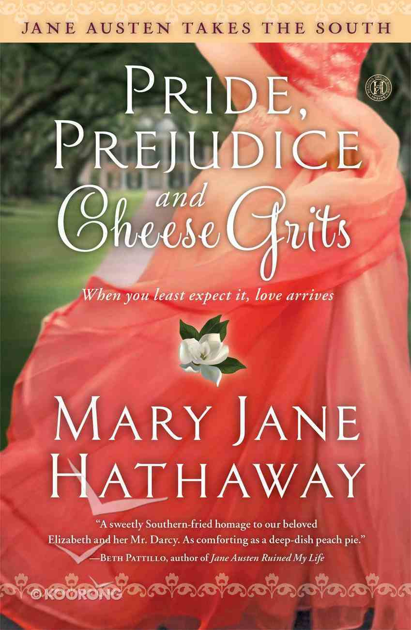 Pride, Prejudice and Cheese Grits (Jane Austen Takes The South Series) Paperback