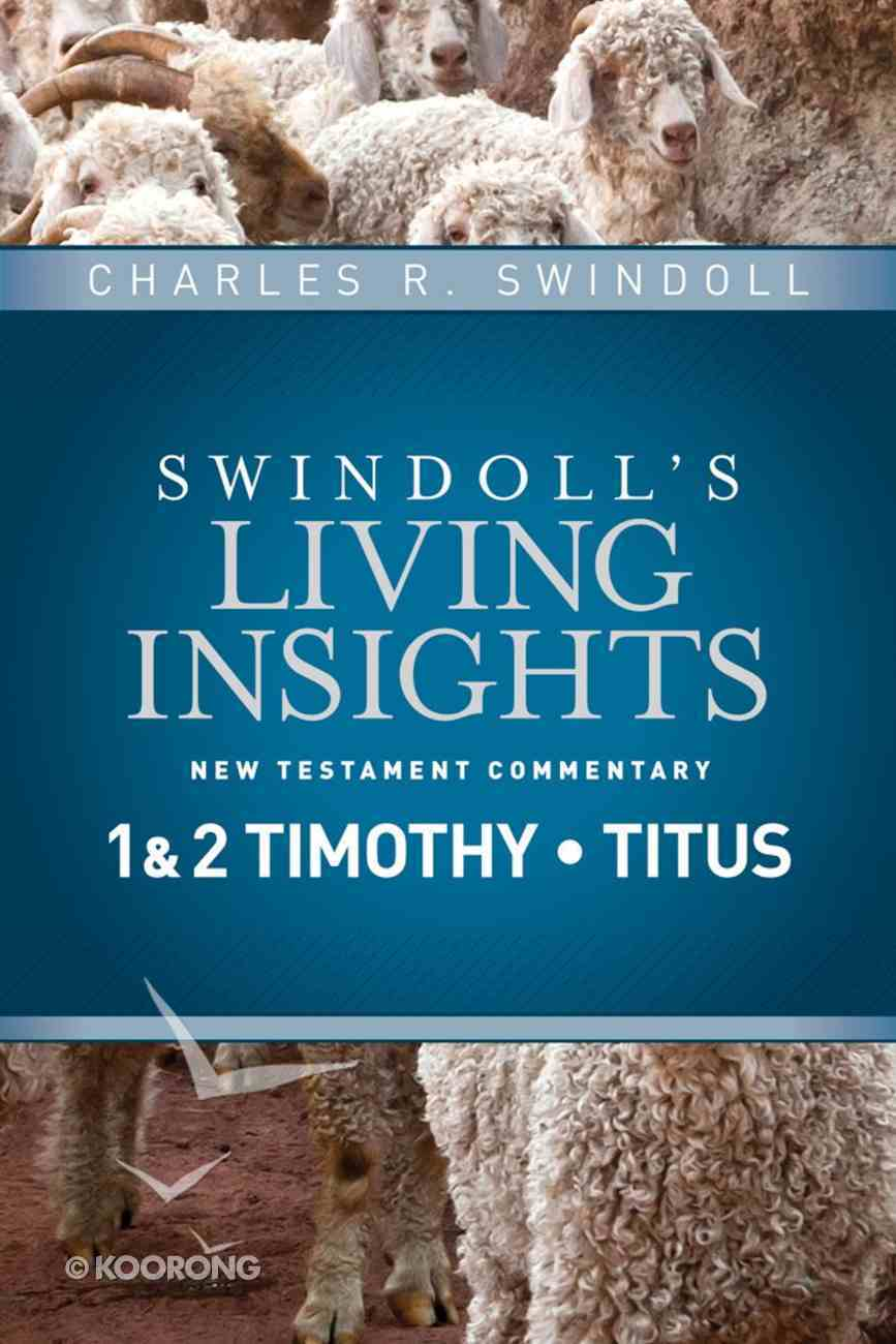 Slintc: Insights on 1&2 Timothy, Titus (Swindoll's New Testment Insights Series) eBook
