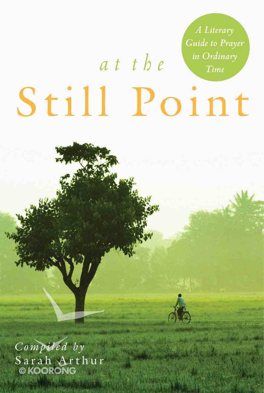 At the Still Point Paperback