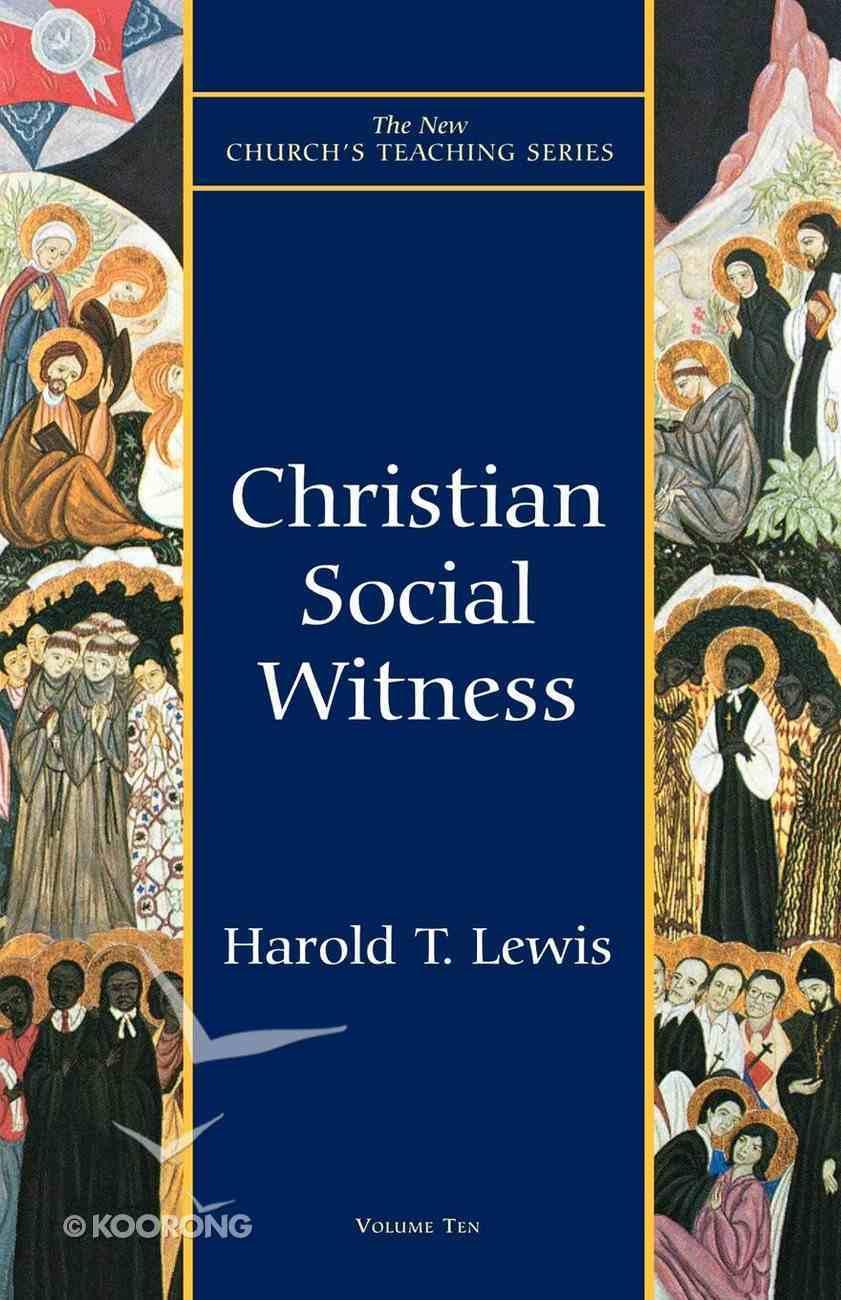 Christian Social Witness (New Church's Teaching Series) Paperback