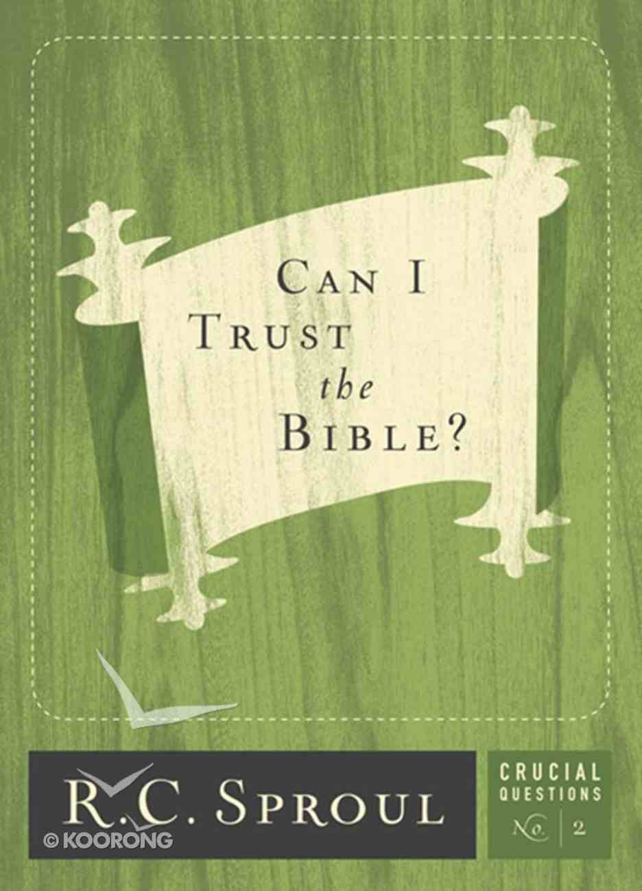 Can I Trust the Bible? (#02 in Crucial Questions Series) eBook