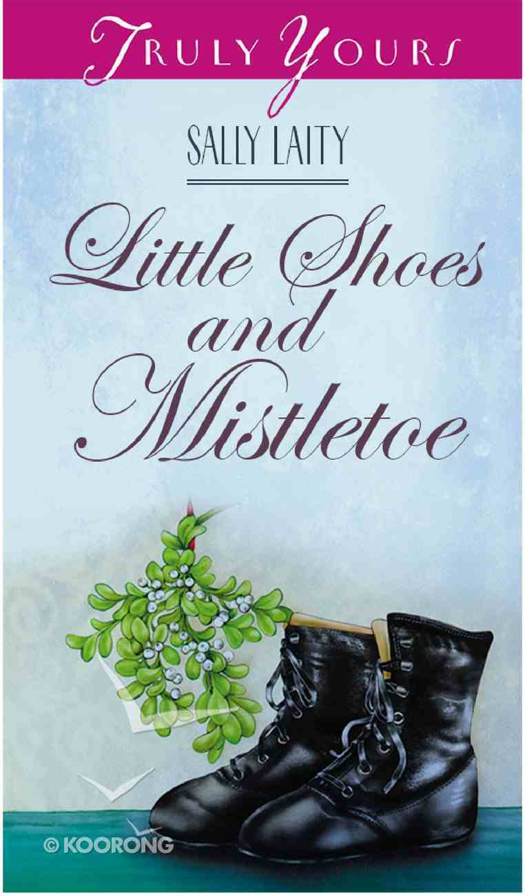 Little Shoes and Mistletoe (#355 in Heartsong Series) Paperback