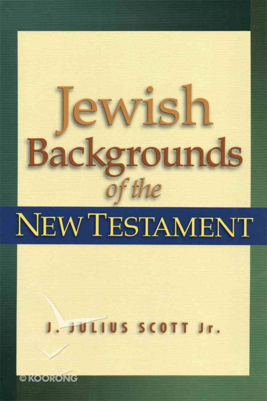 Jewish Backgrounds of the New Testament eBook