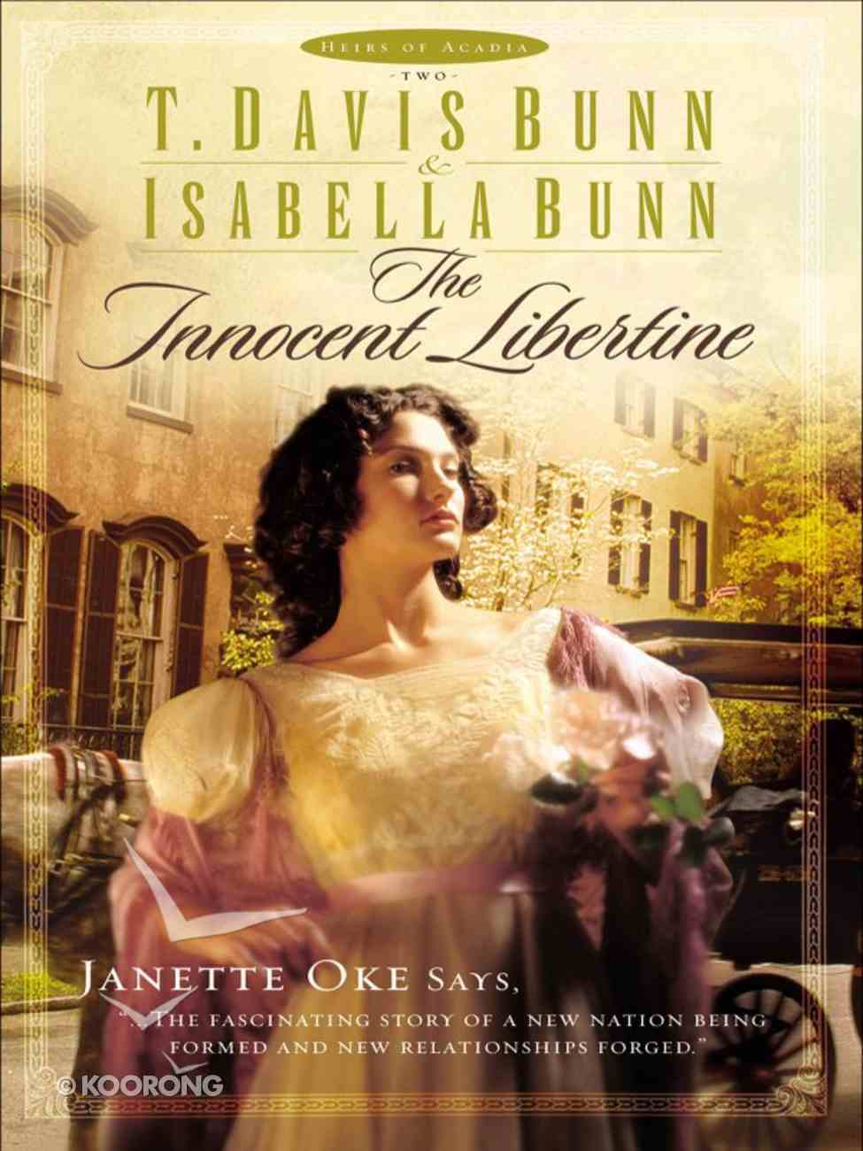 The Innocent Libertine (#02 in Heirs Of Acadia Series) eBook