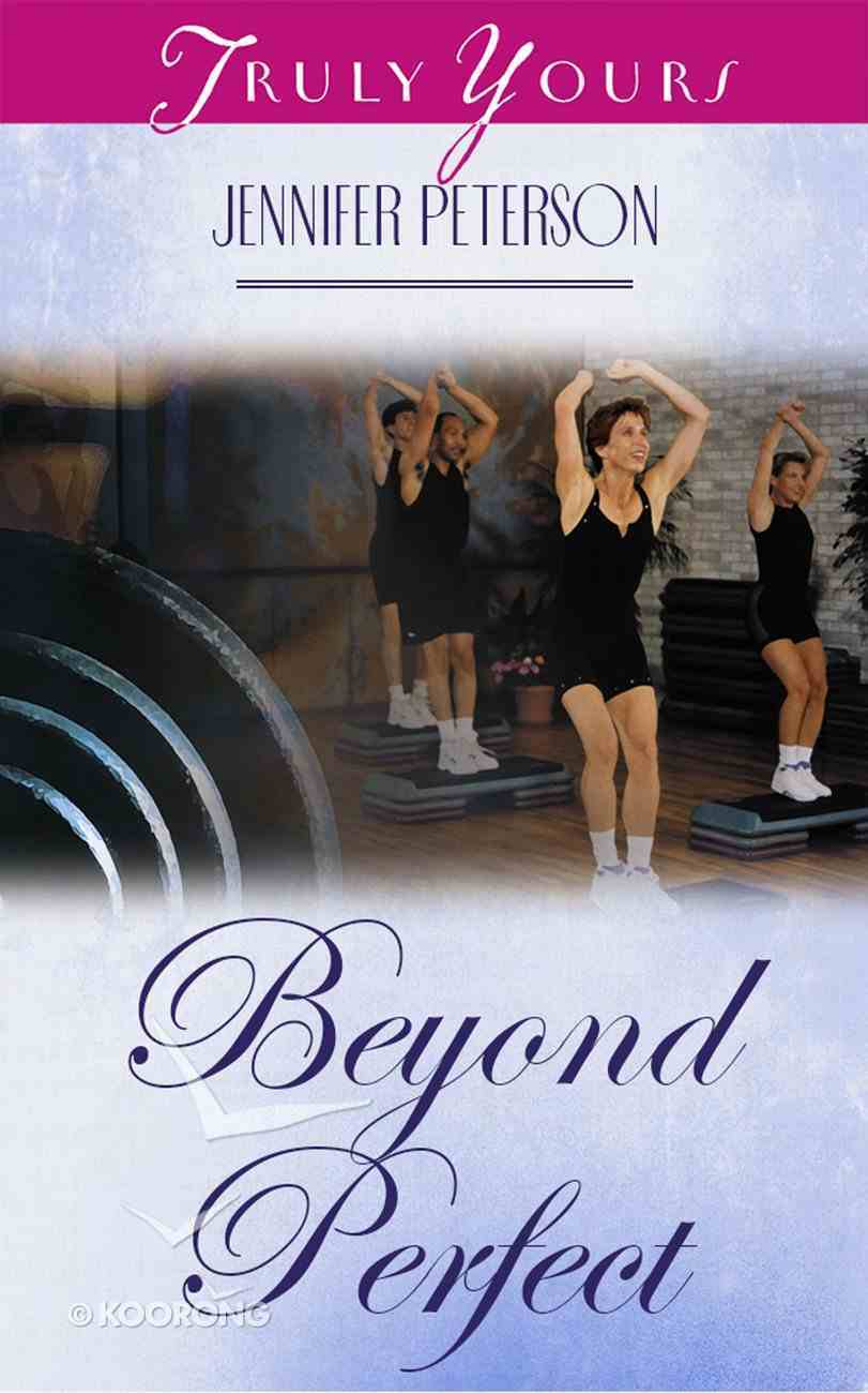 Beyond Perfect (#393 in Heartsong Series) Paperback