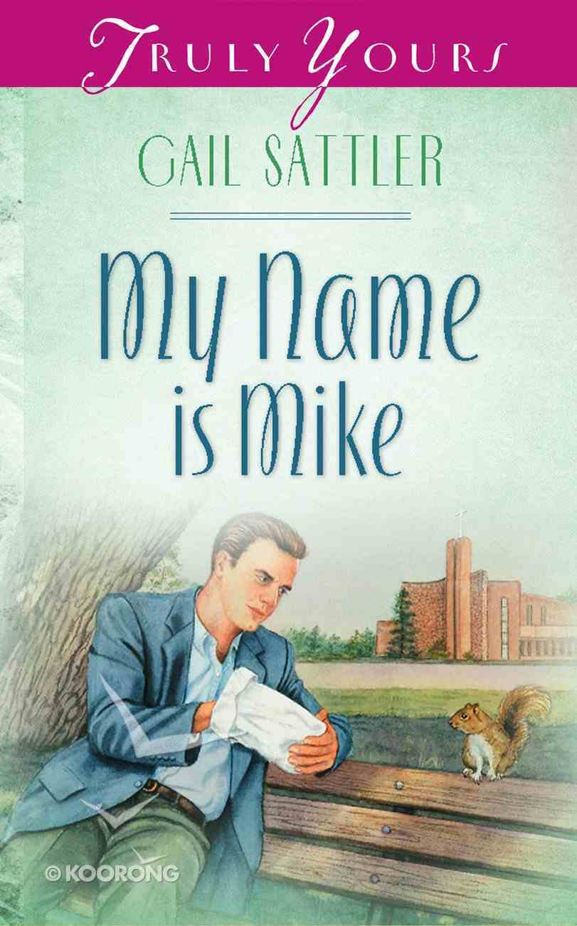 My Name is Mike (Heartsong Series) Mass Market