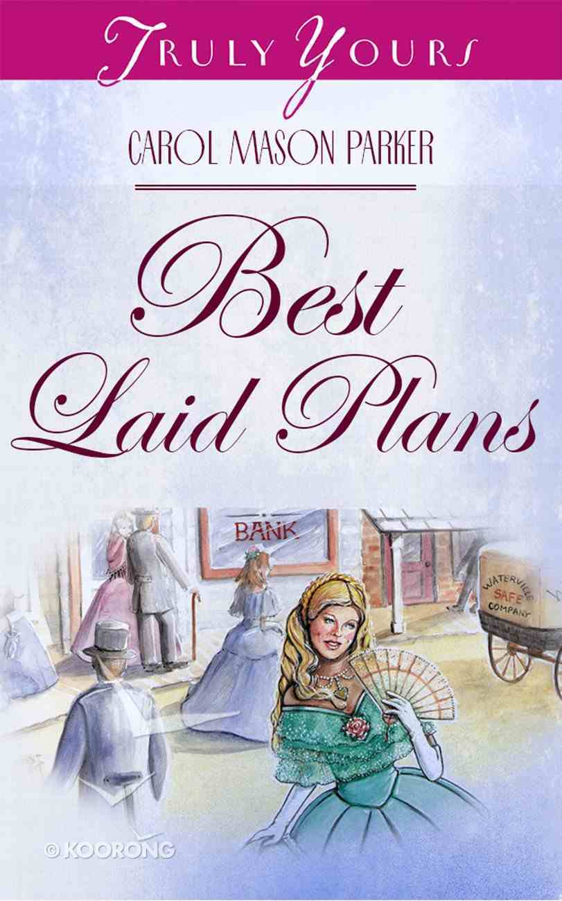 The Best Laid Plans (Main Series #03) (#403 in Heartsong Series) Paperback