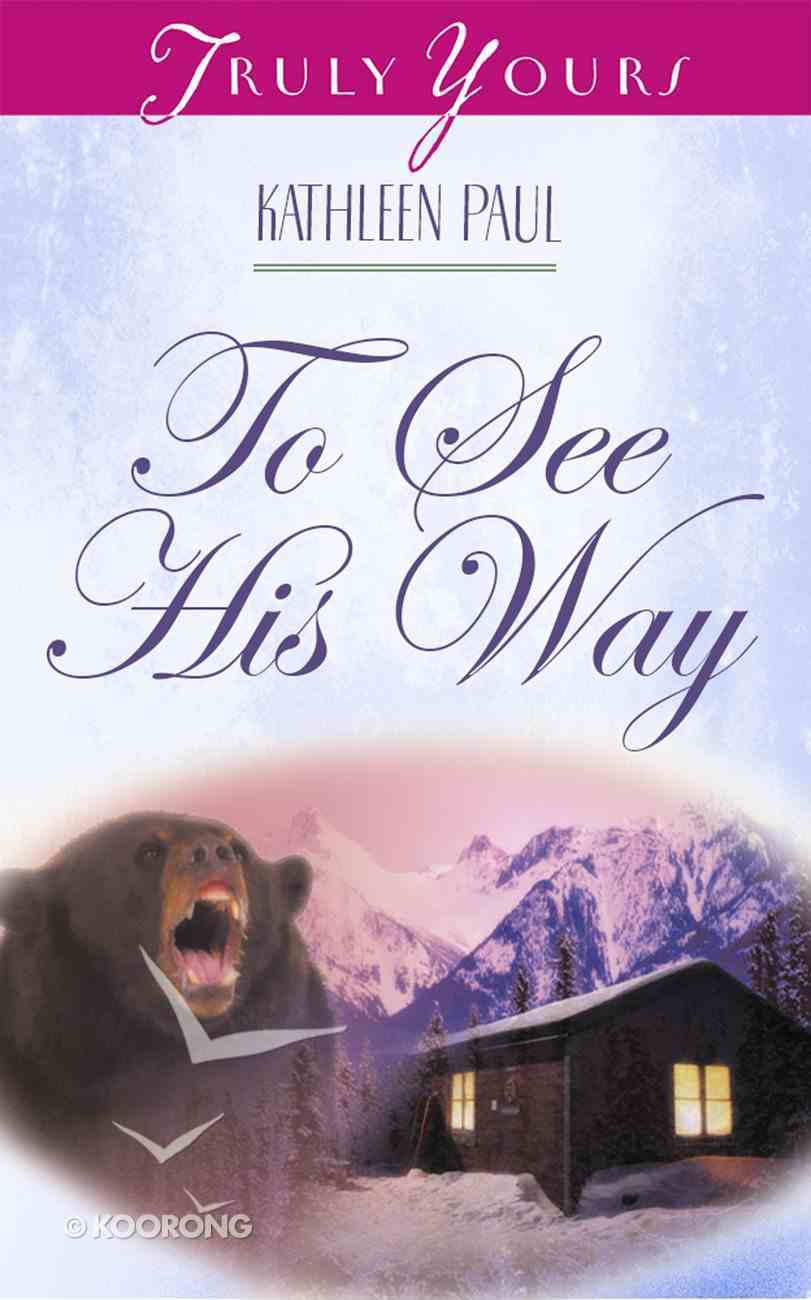 To See His Way (#412 in Heartsong Series) Paperback