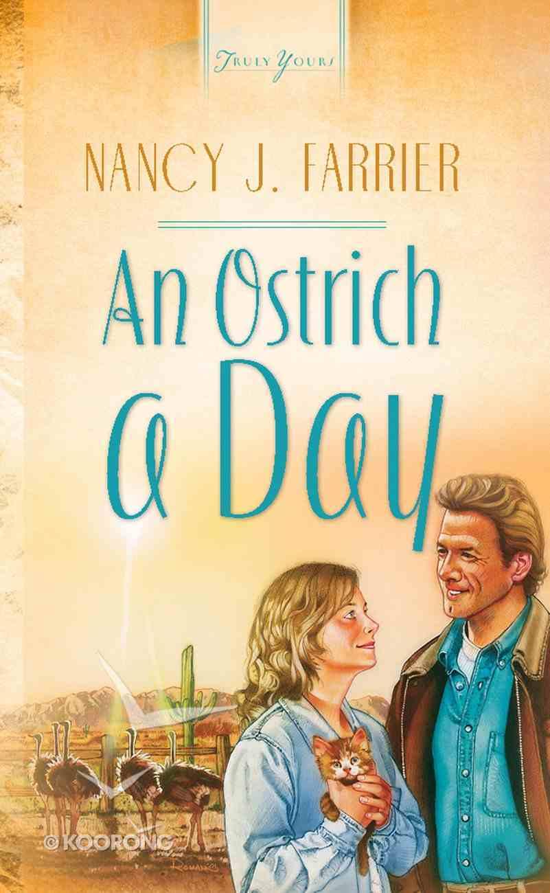 An Ostrich a Day (Arizona Brides #01) (Heartsong Series) Mass Market
