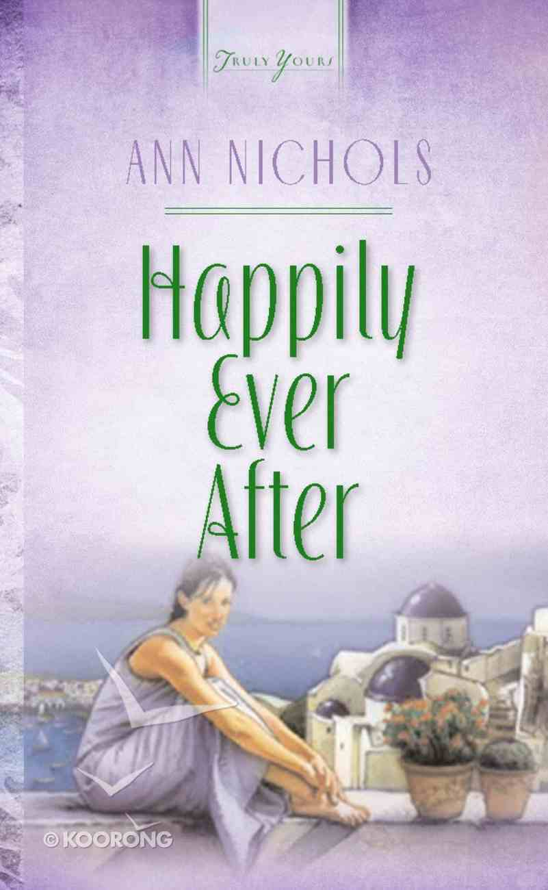 Happily Ever After (#505 in Heartsong Series) Mass Market