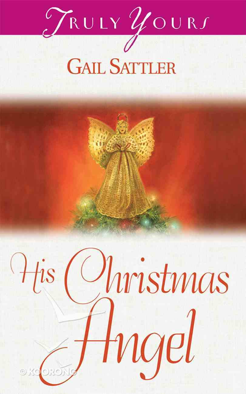 His Christmas Angel (#509 in Heartsong Series) Mass Market