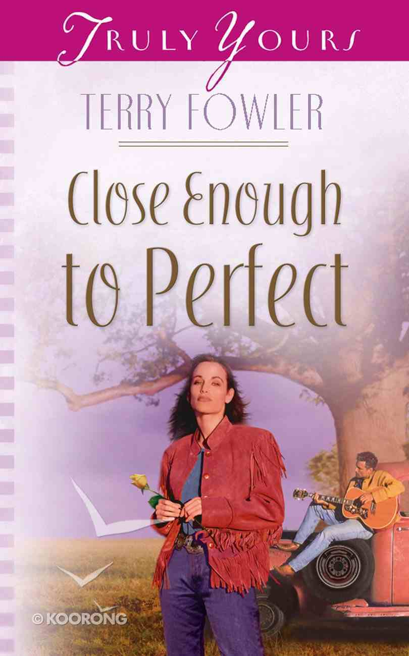 Close Enough to Perfect (#537 in Heartsong Series) Mass Market