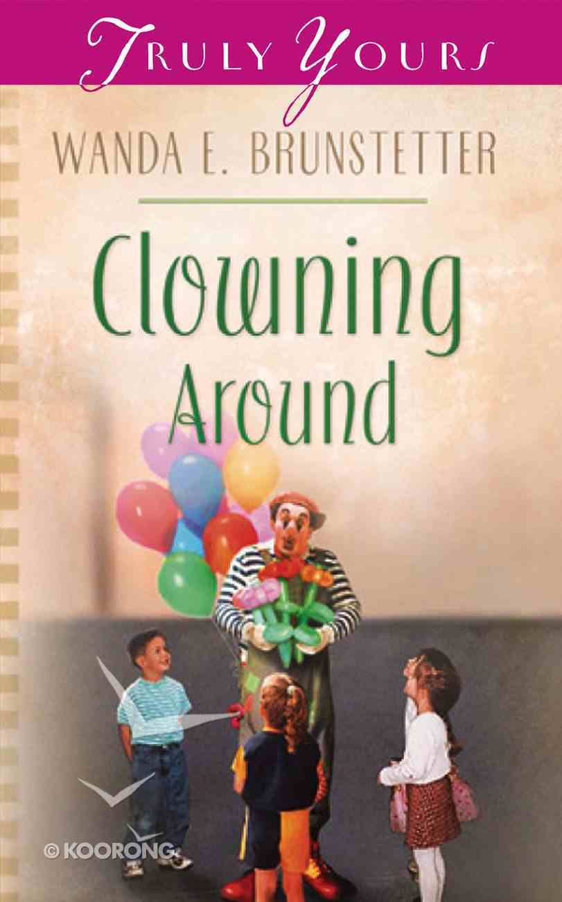 Clowning Around (#542 in Heartsong Series) Mass Market