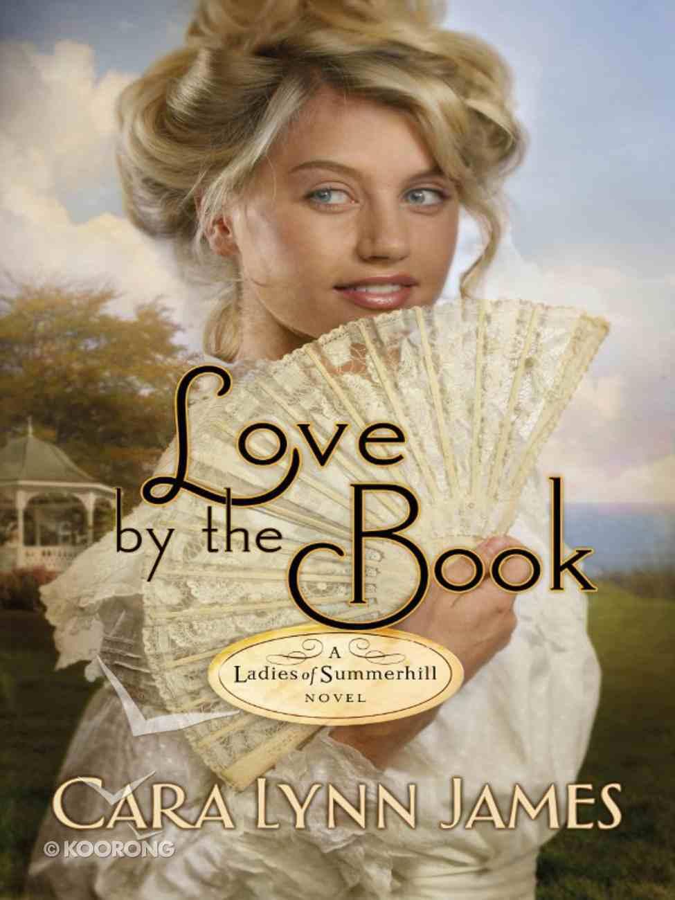 Love By the Book (Ladies Of Summerhill Series) eBook