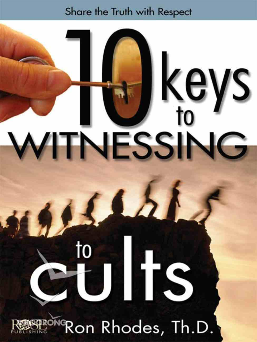 10 Keys to Witnessing to Cults (Rose Guide Series) eBook