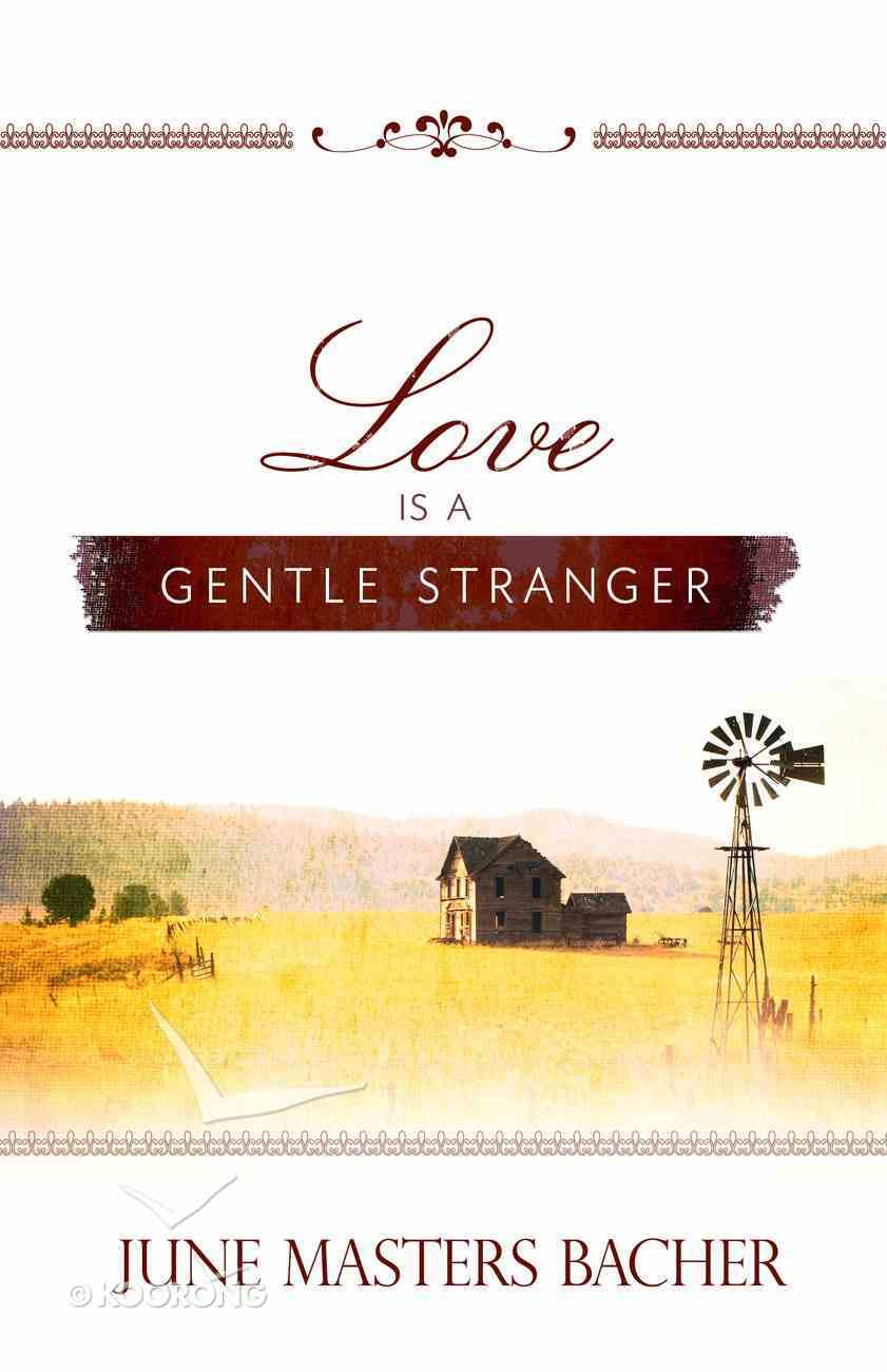 Love is a Gentle Stranger (#01 in June Masters Bacher Series) Paperback
