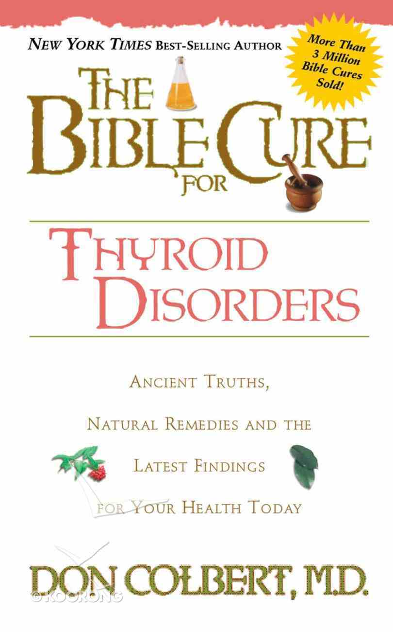The Bible Cure For Thyroid Disorders eBook