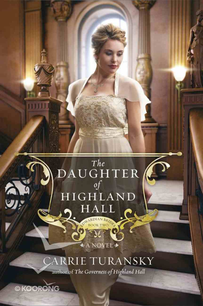 The Daughter of Highland Hall (#02 in Edwardian Brides Series) eBook
