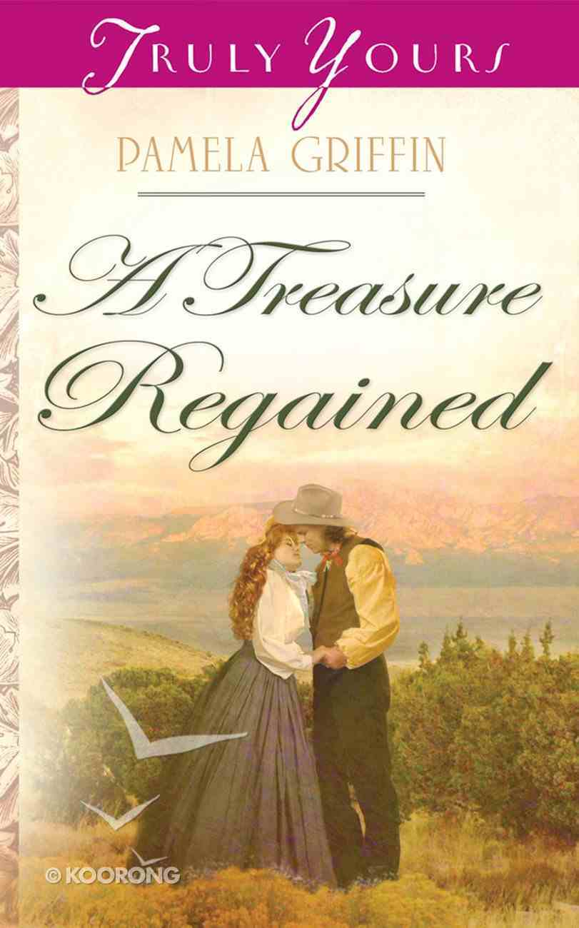 A Treasure Regained (#815 in Heartsong Series) Mass Market