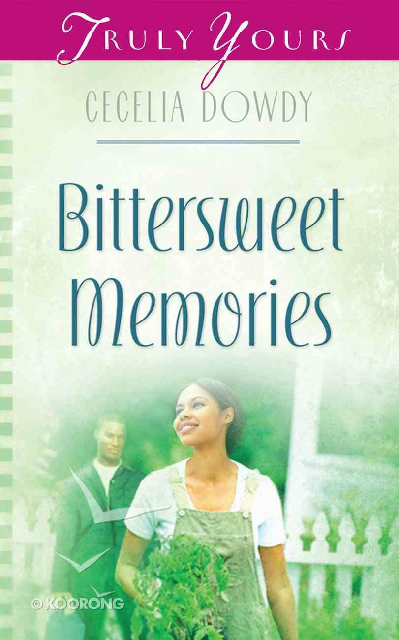 Bittersweet Memories (#846 in Heartsong Series) Mass Market