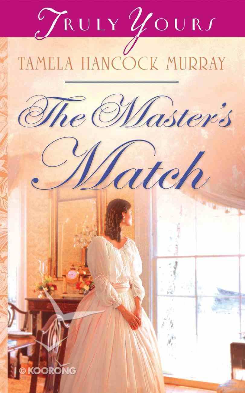 The Master's Match (Heartsong Series) Mass Market