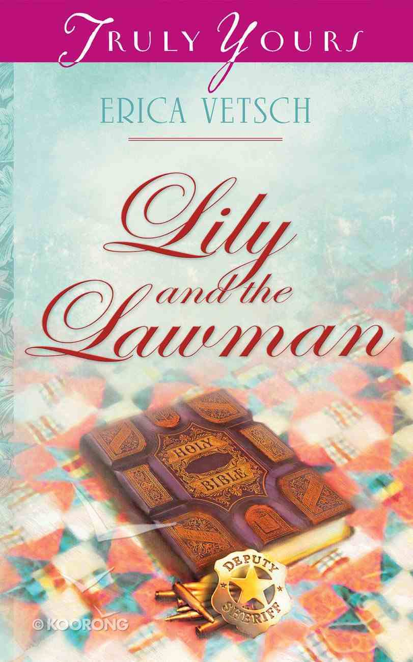 Lily and the Lawman (#916 in Heartsong Series) Paperback