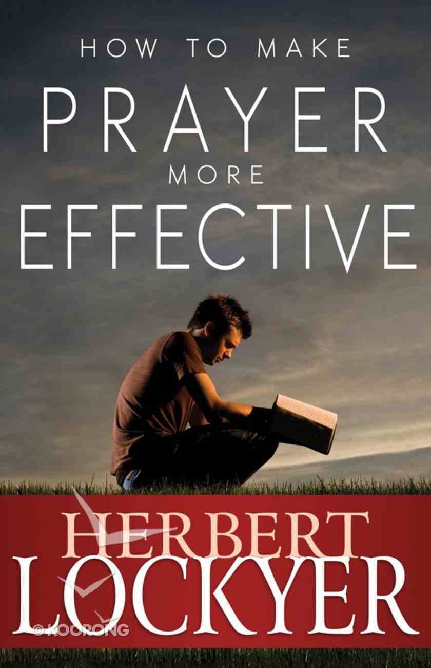How to Make Prayer More Effective Paperback