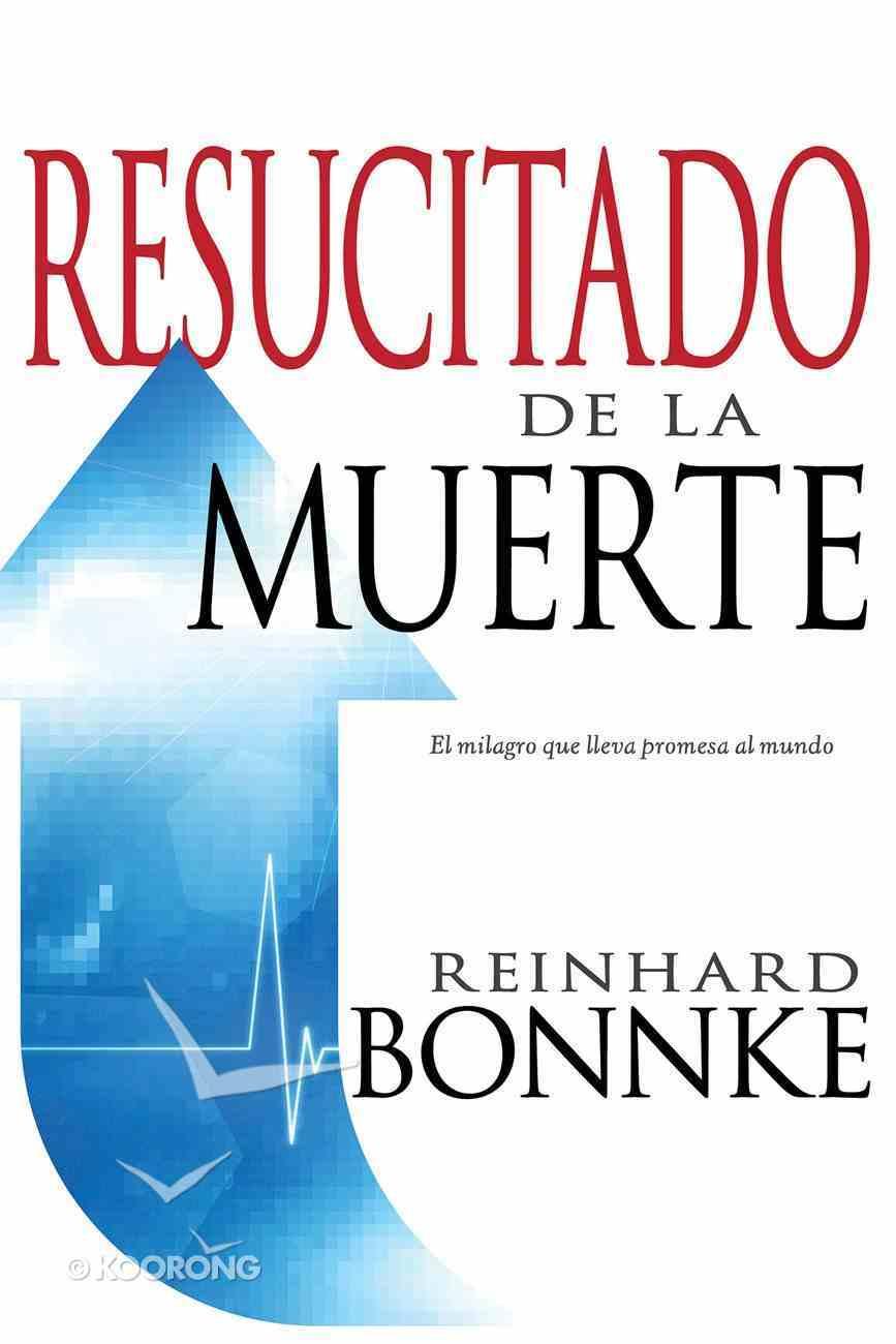 Resucitado De La Muerte (Raised From The Dead) Paperback