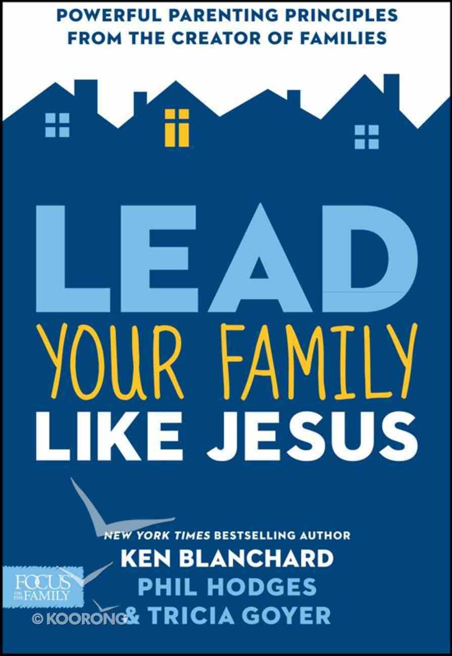 Lead Your Family Like Jesus eBook