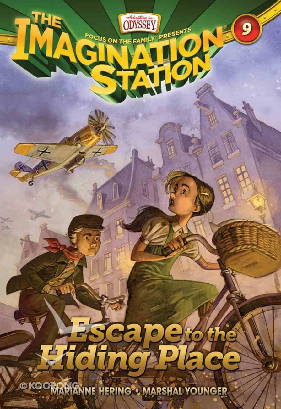 Escape to the Hiding Place (#09 in Adventures In Odyssey Imagination Station (Aio) Series) eBook