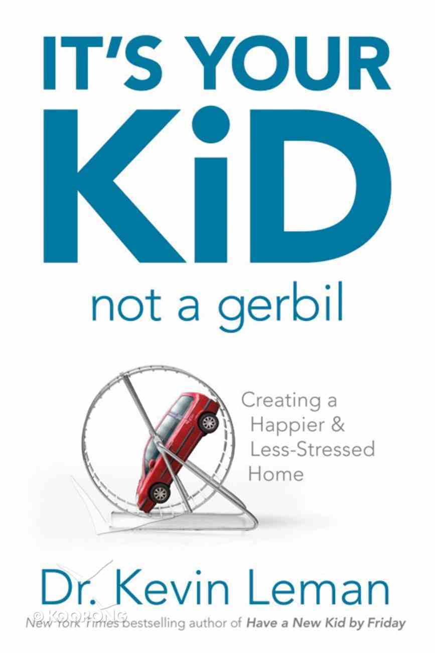 It's Your Kid, Not a Gerbil eBook