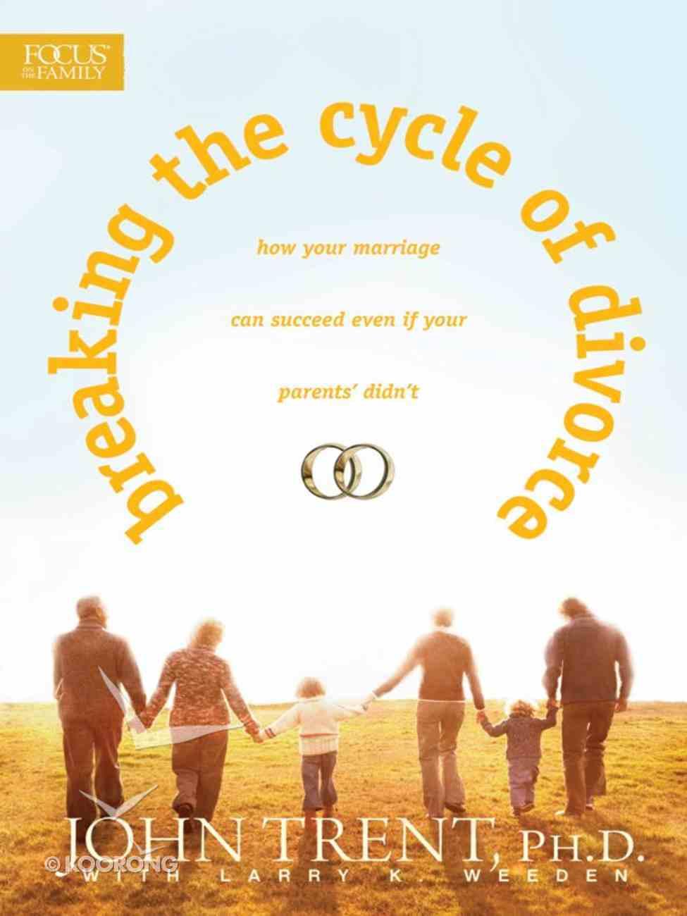 Breaking the Cycle of Divorce eBook
