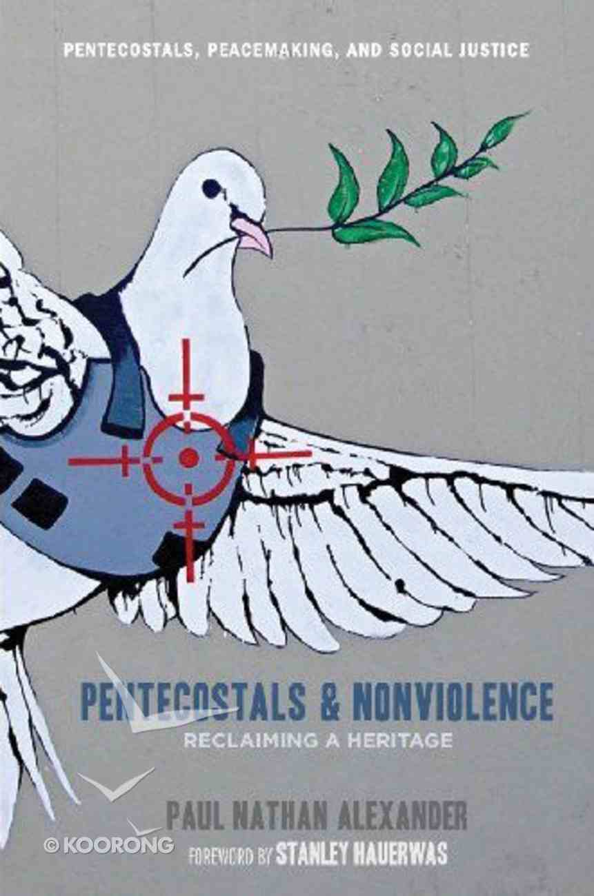 Pentecostals and Nonviolence Paperback