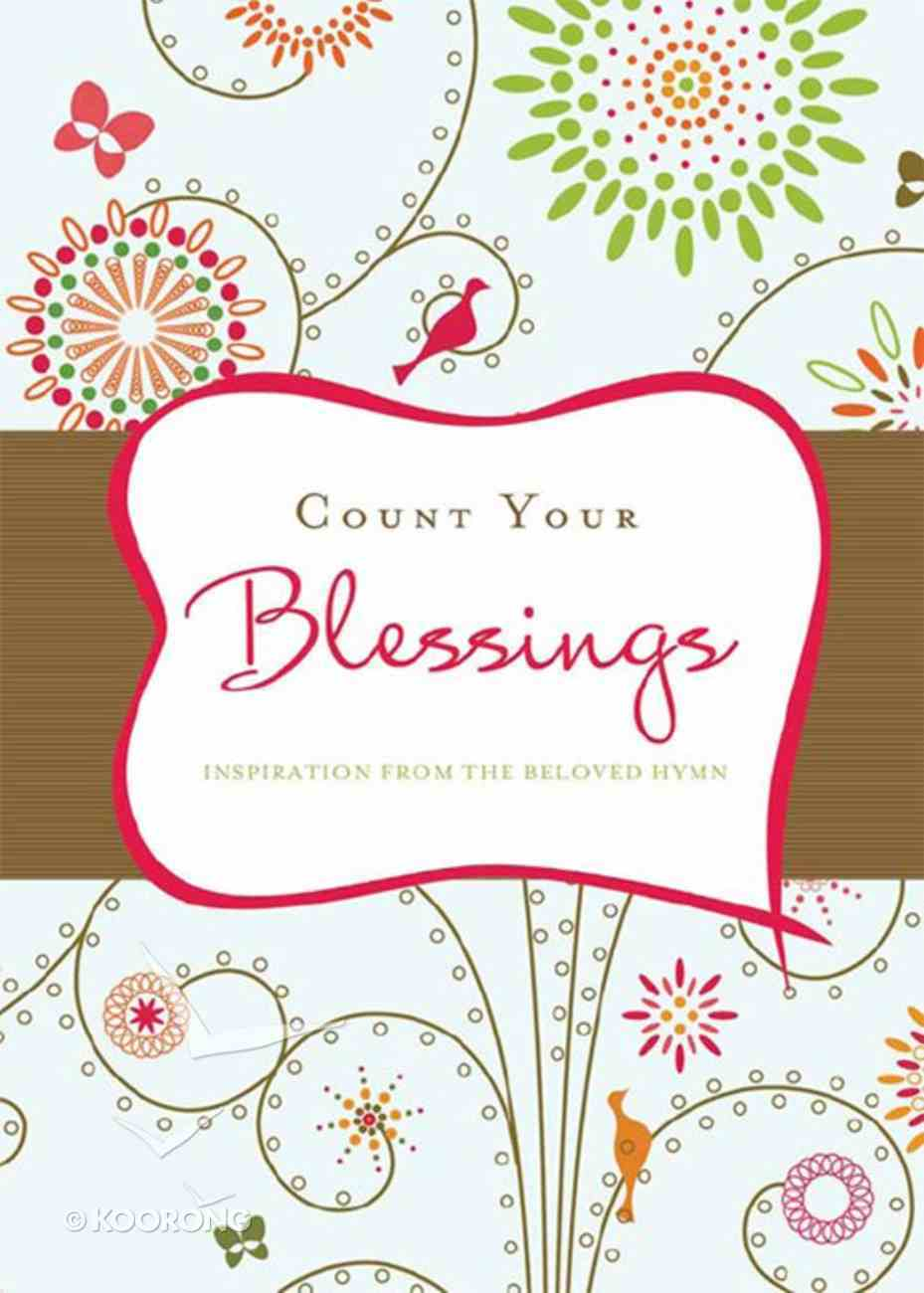 Count Your Blessings (Inspiration From The Beloved Hymn Series) eBook