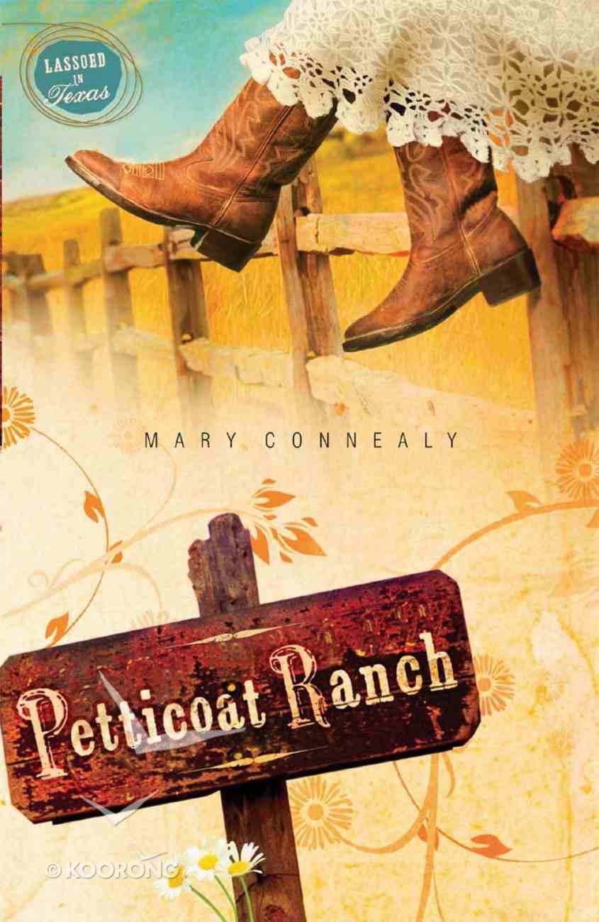 Petticoat Ranch (#01 in Lassoed In Texas Series) eBook