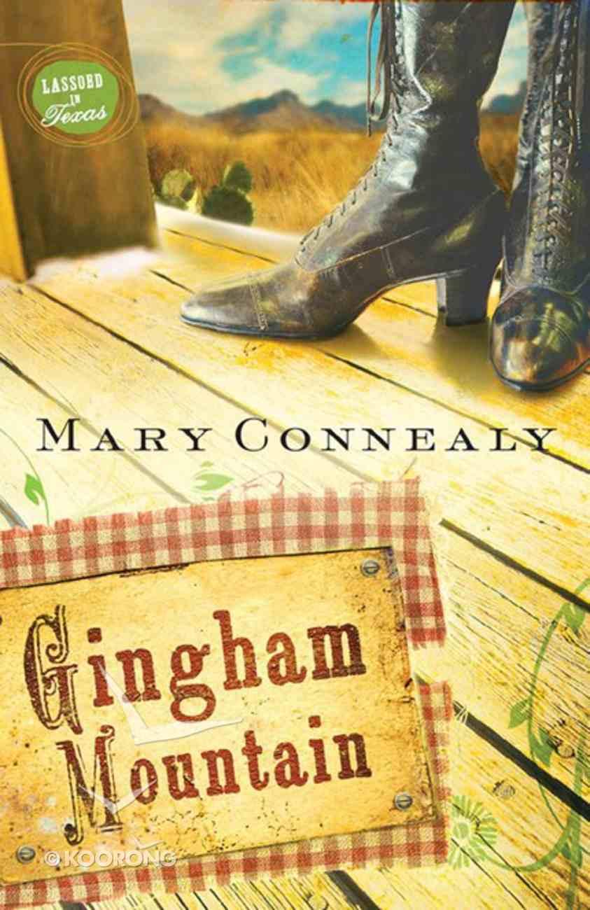 Gingham Mountain (#03 in Lassoed In Texas Series) eBook