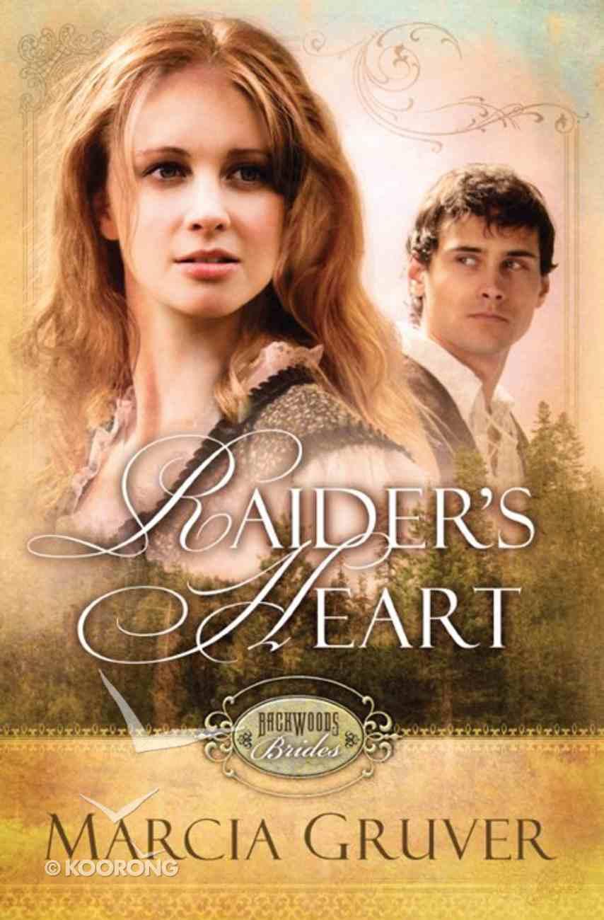 Backwoods Brides #01: Raider's Heart (#01 in Backwoods Buccaneers Series) eBook