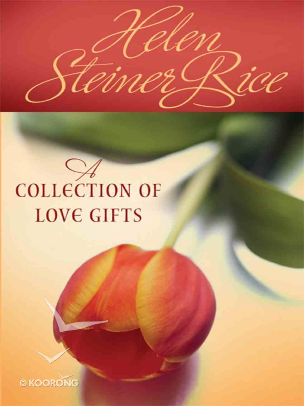 A Collection of Love Gifts eBook
