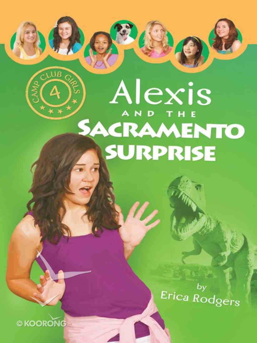 Alexis and the Sacramento Surprise (#04 in Camp Club Girls Series) eBook