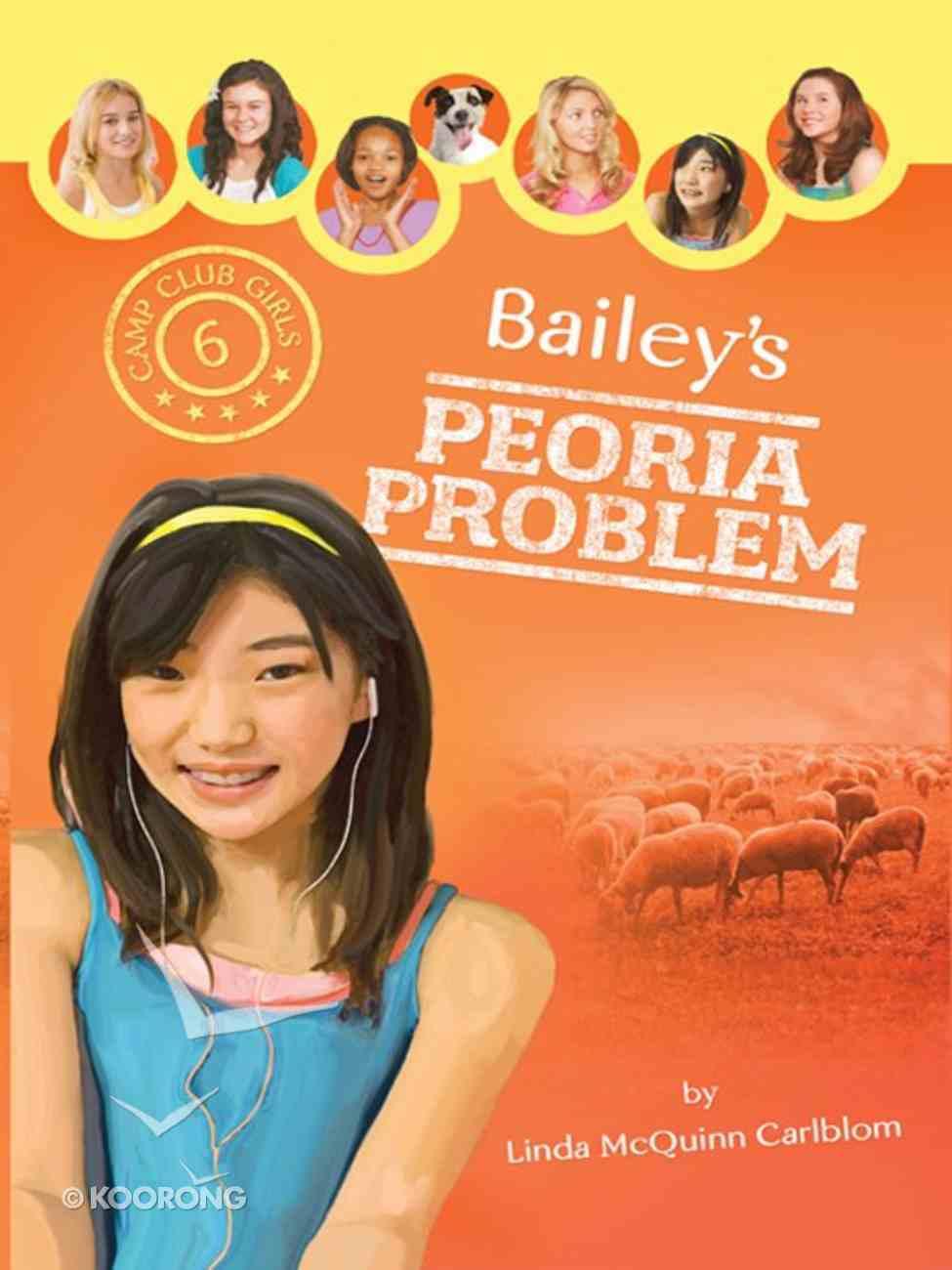 Bailey's Peoria Problem (#06 in Camp Club Girls Series) eBook