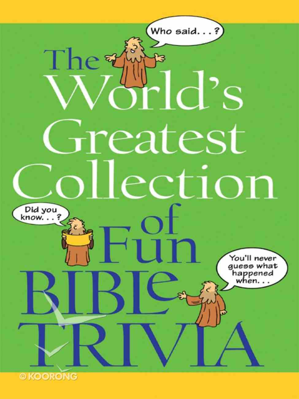 The World's Greatest Collection of Fun Bible Trivia eBook