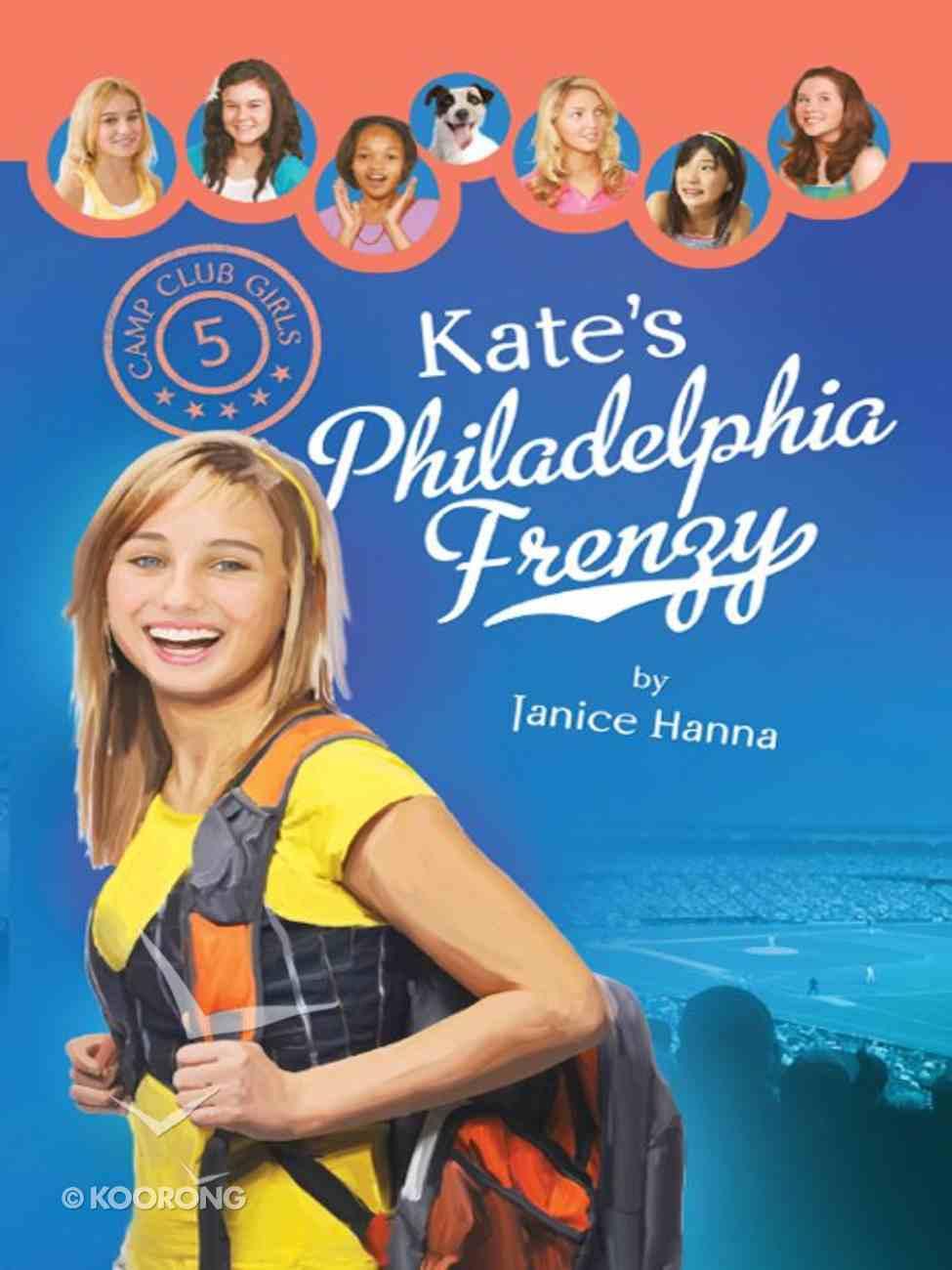 Kate's Philadelphia Frenzy (#05 in Camp Club Girls Series) eBook