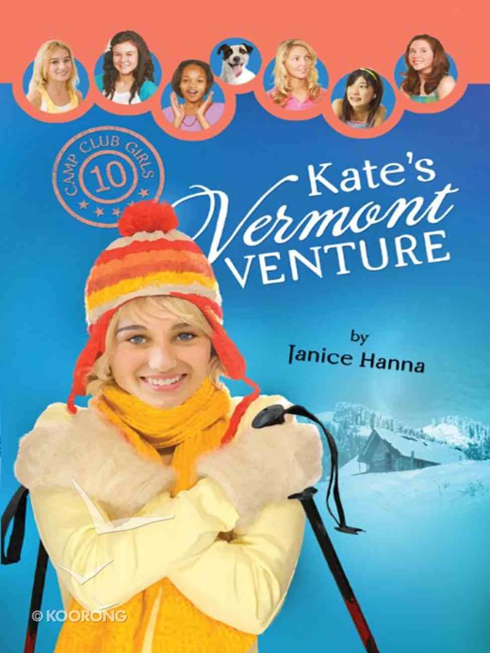 Kate's Vermont Venture (#10 in Camp Club Girls Series) eBook